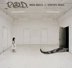 P.O.D. - When Angels And Serpents Dance (2008)